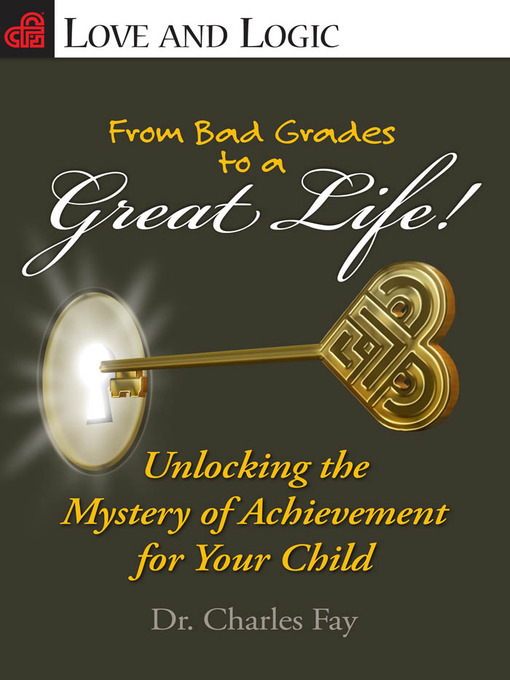 Title details for From Bad Grades to a Great Life! by Charles Fay Dr. - Available
