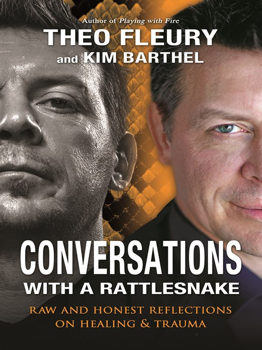 Title details for Conversations with a Rattlesnake by Theo Fleury - Available