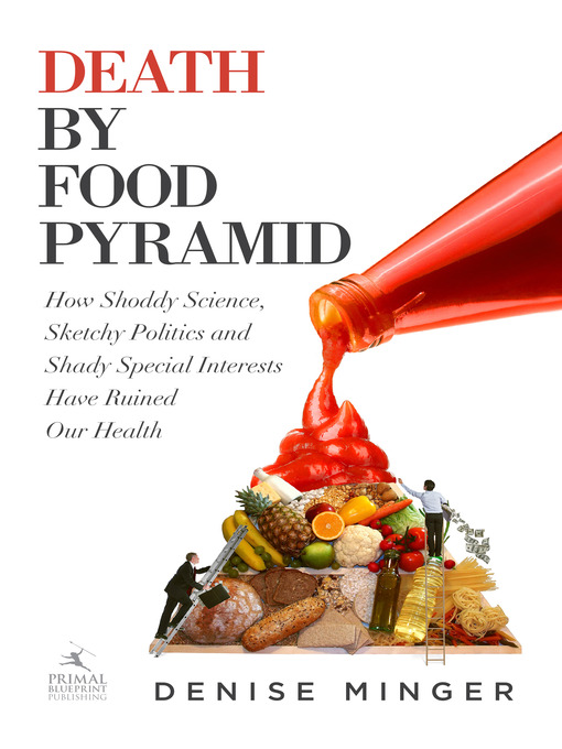 Title details for Death by Food Pyramid by Denise Minger - Available