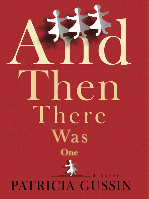 Title details for And Then There Was One by Patricia Gussin - Available