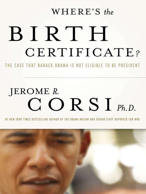 Title details for Where's the Birth Certificate? by Jerome Corsi - Available