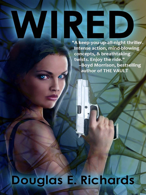 Title details for Wired by Douglas E. Richards - Available
