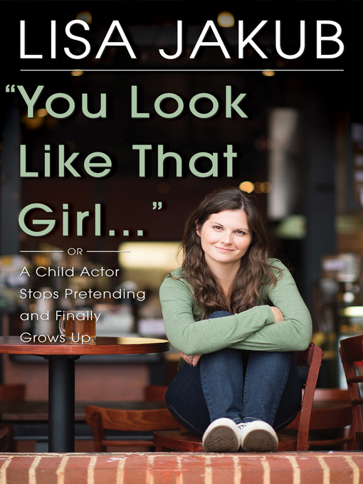 Title details for You Look Like That Girl by Lisa Jakub - Available