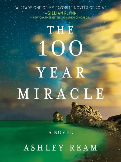 Title details for The 100 Year Miracle by Ashley Ream - Available