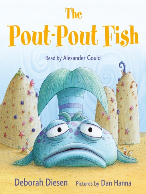The pout pout fish king county library system overdrive for Pout pout fish books