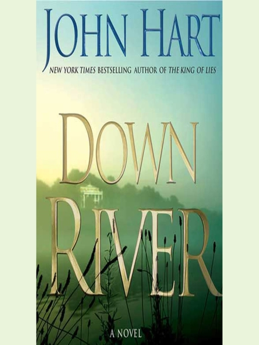 Title details for Down River by John Hart - Available