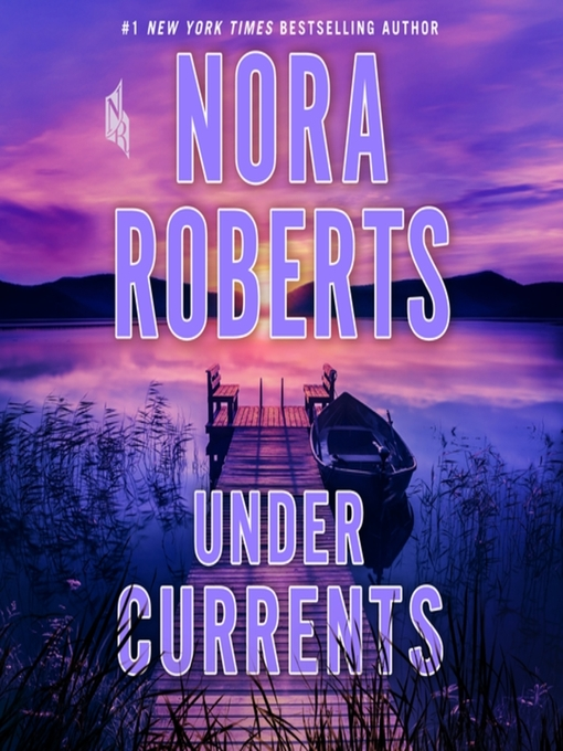 Title details for Under Currents by Nora Roberts - Available