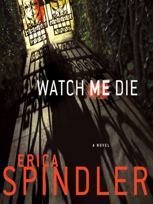 Title details for Watch Me Die by Erica Spindler - Available