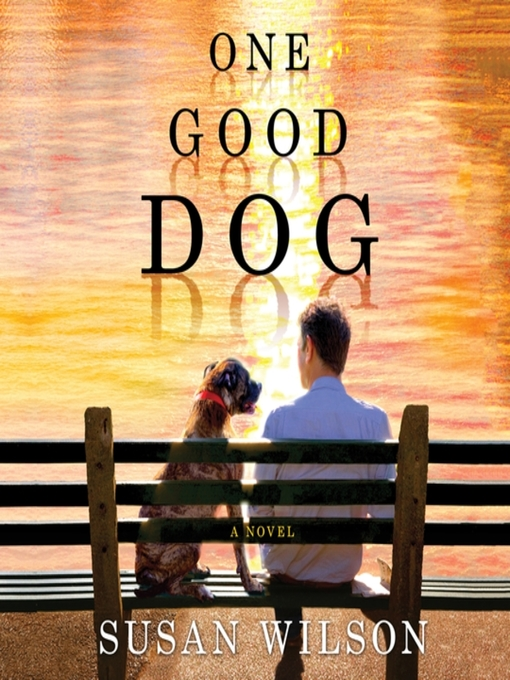 Title details for One Good Dog by Susan Wilson - Available