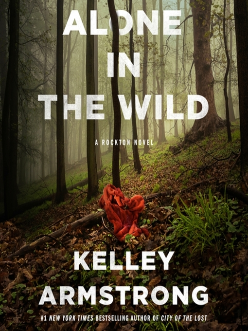 Title details for Alone in the Wild--A Rockton Novel by Kelley Armstrong - Wait list