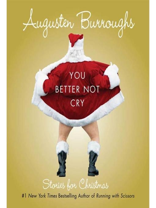 Title details for You Better Not Cry by Augusten Burroughs - Wait list