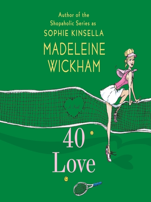 Title details for 40 Love by Madeleine Wickham - Available