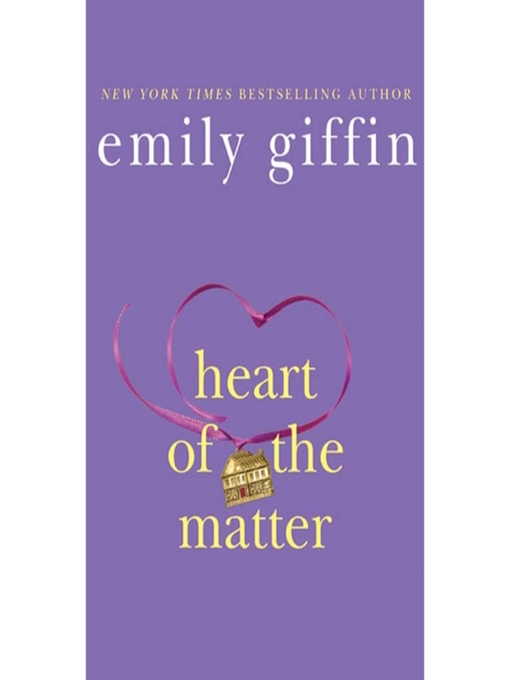 Title details for Heart of the Matter by Emily Giffin - Wait list