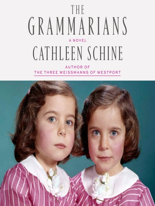 Title details for The Grammarians by Cathleen Schine - Available