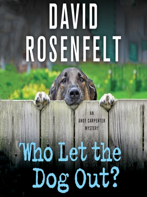 Title details for Who Let the Dog Out? by David Rosenfelt - Wait list