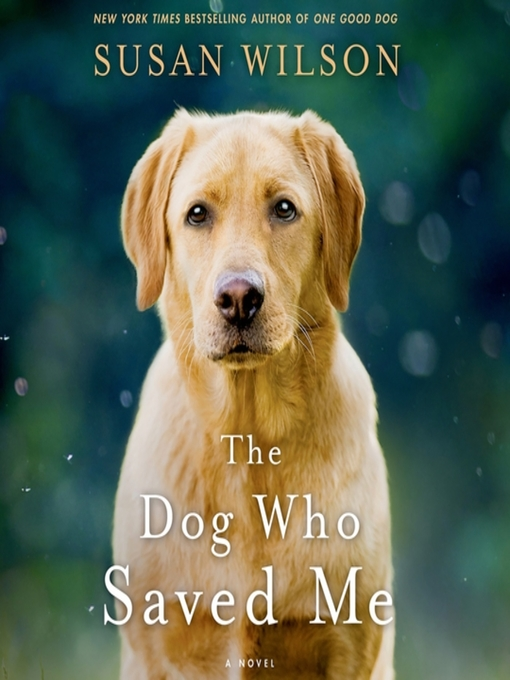 Title details for The Dog Who Saved Me by Susan Wilson - Wait list