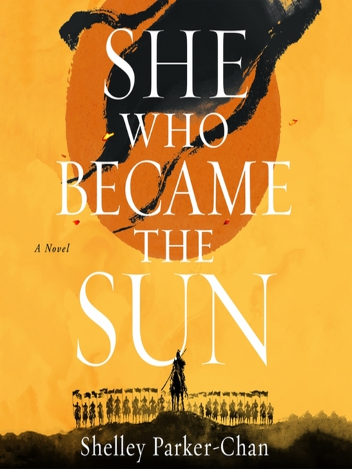 Title details for She Who Became the Sun by Shelley Parker-Chan - Available