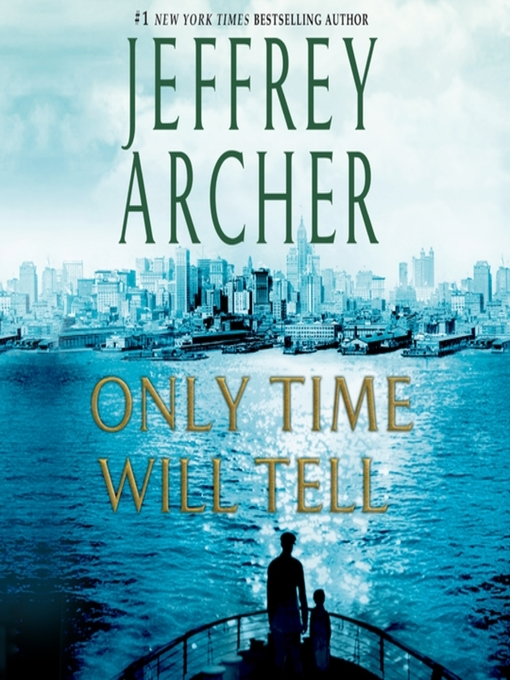 Title details for Only Time Will Tell by Jeffrey Archer - Wait list