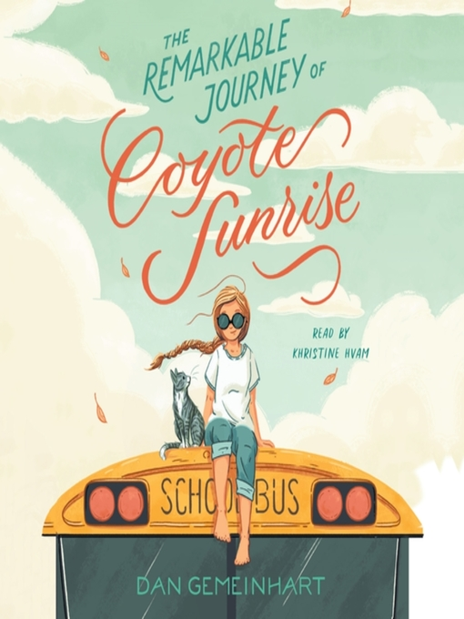 Title details for The Remarkable Journey of Coyote Sunrise by Dan Gemeinhart - Available