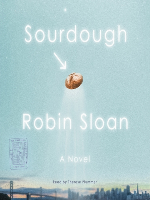Title details for Sourdough by Robin Sloan - Available