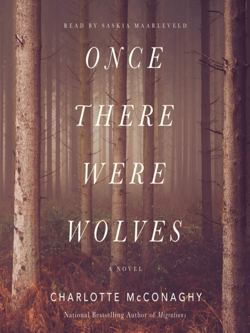 Title details for Once There Were Wolves by Charlotte McConaghy - Wait list
