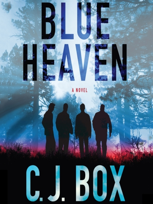 Title details for Blue Heaven by C. J. Box - Available