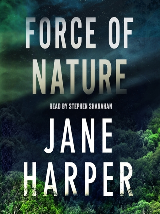 Title details for Force of Nature by Jane Harper - Wait list
