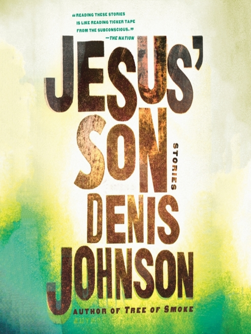 Title details for Jesus' Son by Denis Johnson - Available