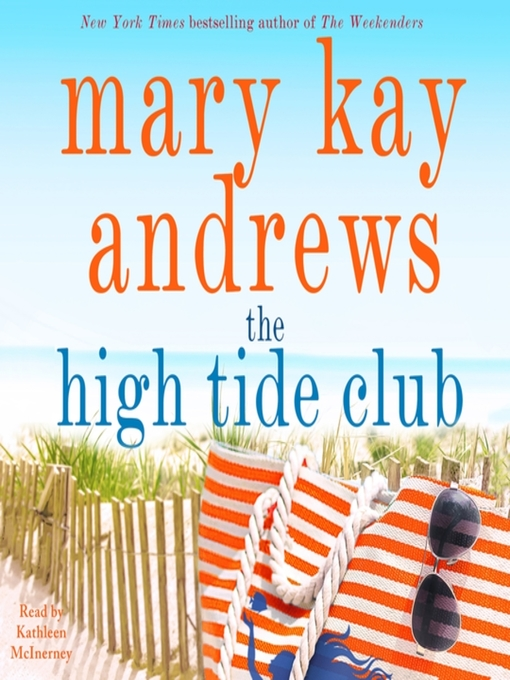 Title details for The High Tide Club by Mary Kay Andrews - Available