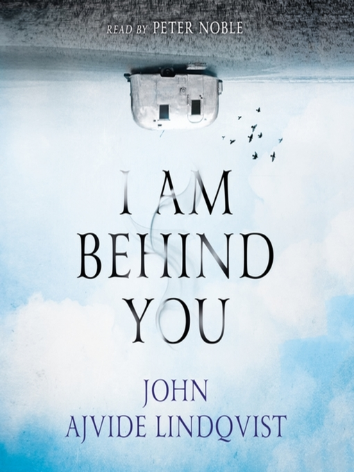 Title details for I Am Behind You by John Ajvide Lindqvist - Available