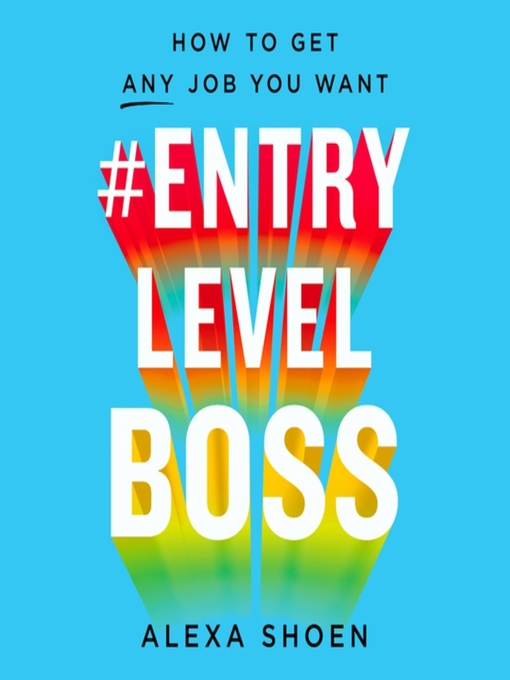 Title details for #ENTRYLEVELBOSS by Alexa Shoen - Available