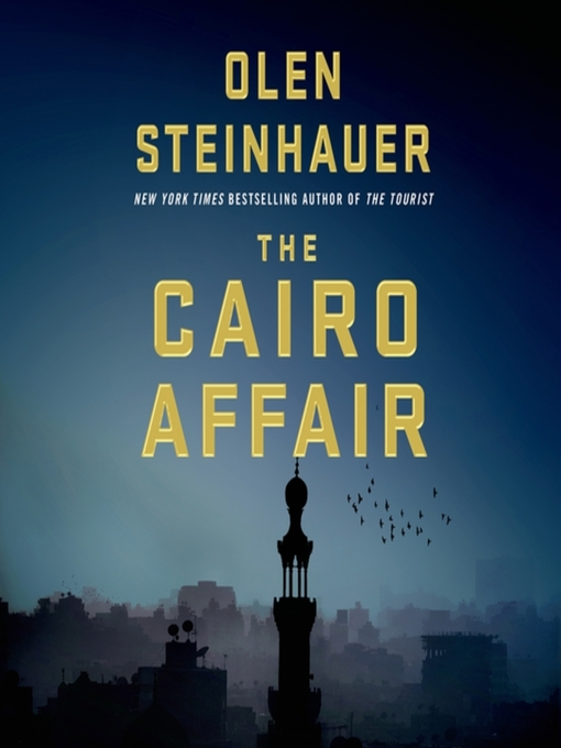 Title details for The Cairo Affair by Olen Steinhauer - Available
