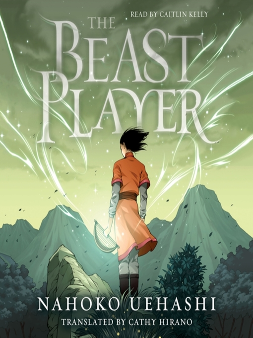 Title details for The Beast Player by Nahoko Uehashi - Available