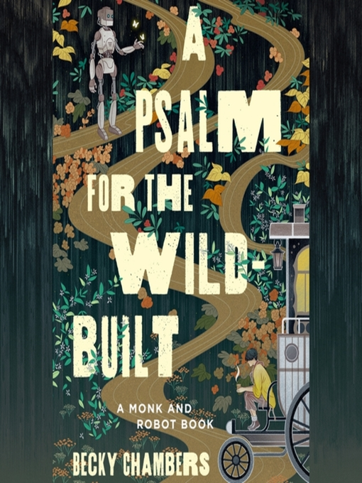 Title details for A Psalm for the Wild-Built by Becky Chambers - Wait list