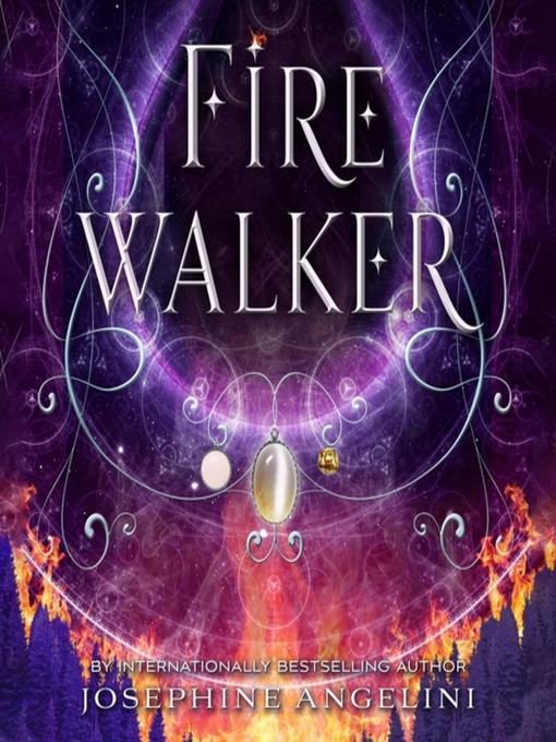 Title details for Fire Walker by Josephine Angelini - Available