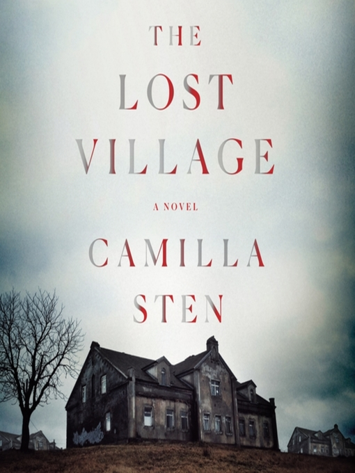 Title details for The Lost Village by Camilla Sten - Available