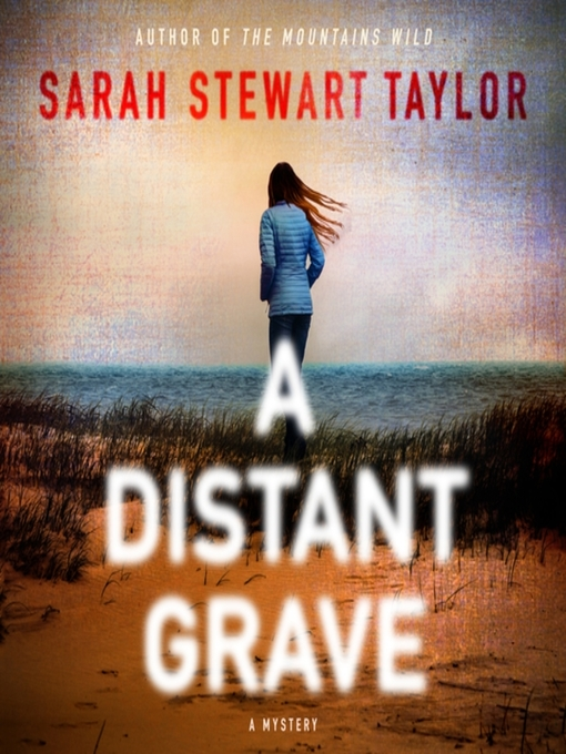 Title details for A Distant Grave--A Mystery by Sarah Stewart Taylor - Wait list