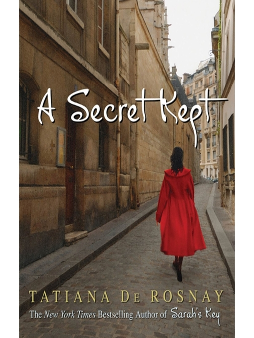 Title details for A Secret Kept by Tatiana de Rosnay - Available