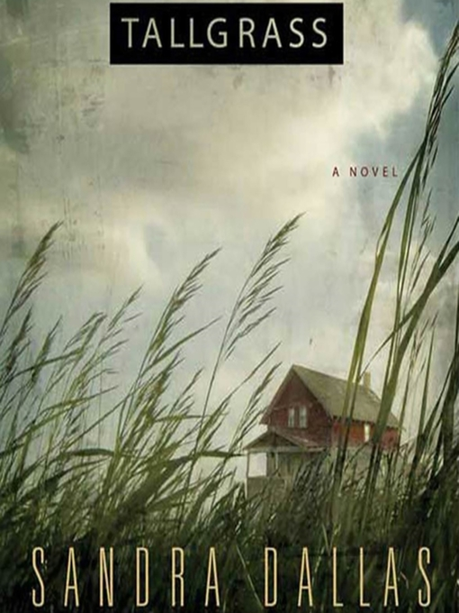 Title details for Tallgrass by Sandra Dallas - Available