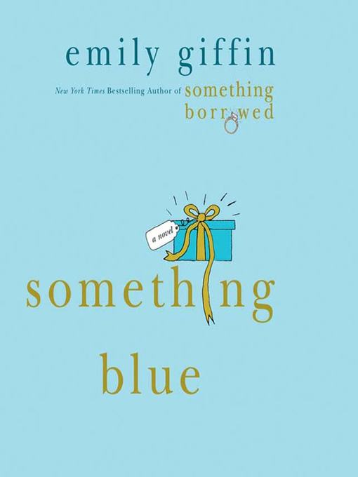 Title details for Something Blue by Emily Giffin - Wait list