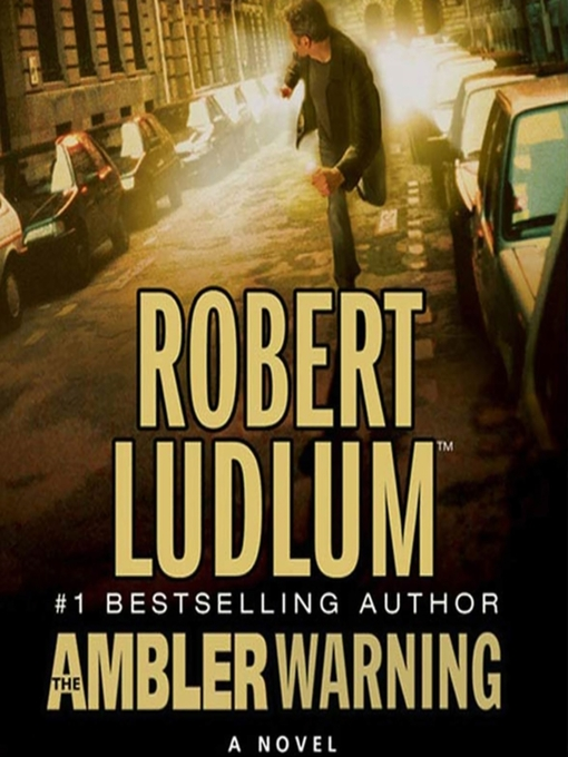 Title details for The Ambler Warning by Robert Ludlum - Available