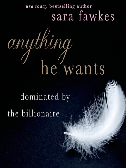 Title details for Anything He Wants Series, Book 1 by Sara Fawkes - Available