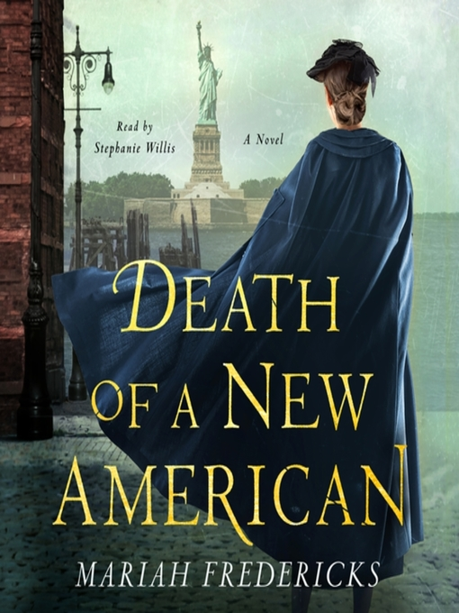Title details for Death of a New American--A Novel by Mariah Fredericks - Available