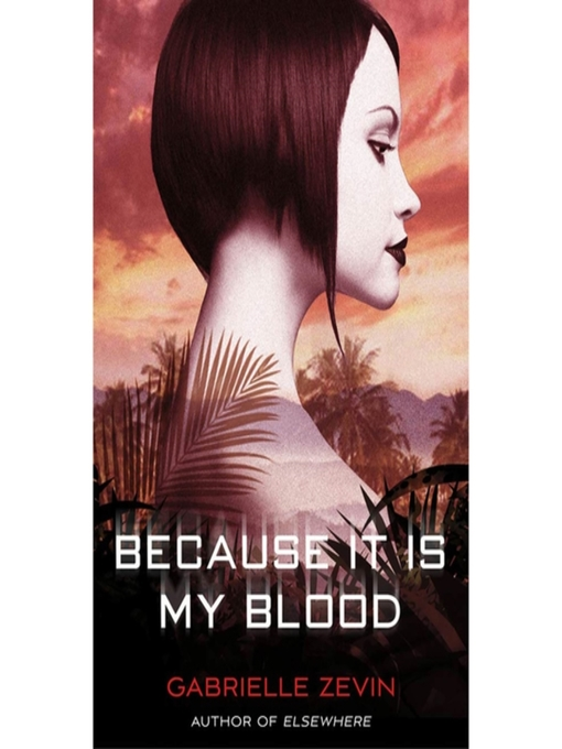 Title details for Because it is My Blood by Gabrielle Zevin - Wait list
