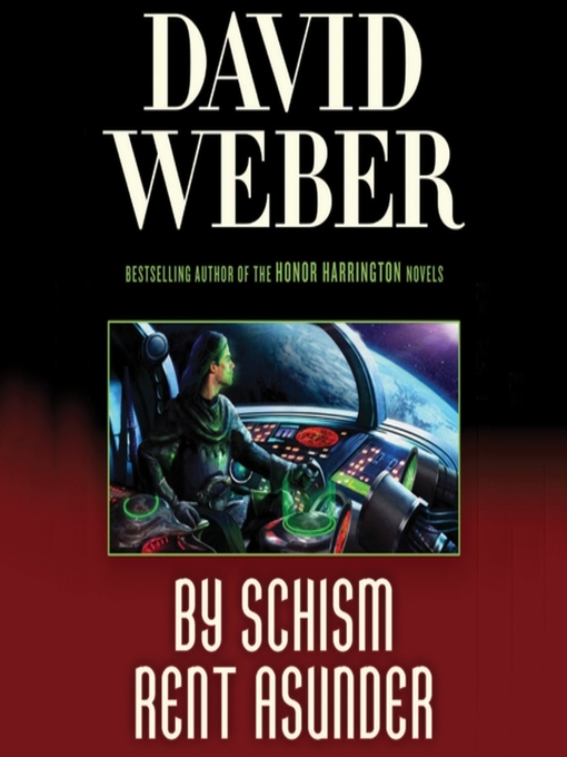 Title details for By Schism Rent Asunder by David Weber - Available