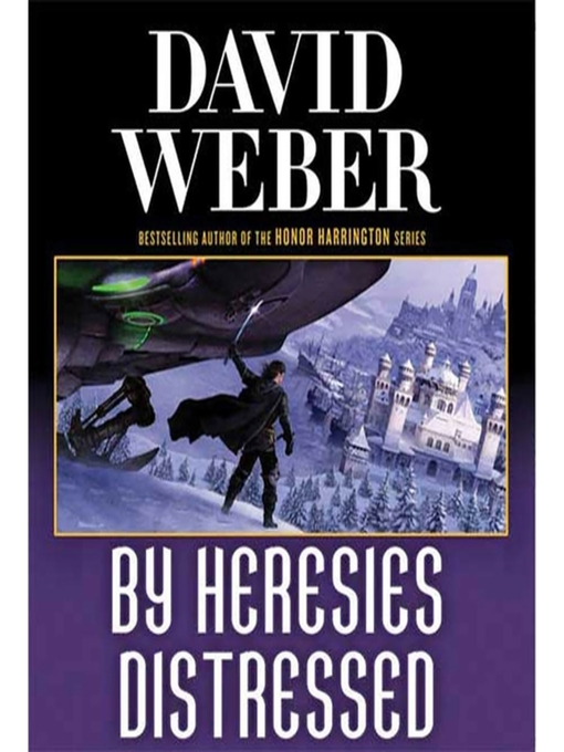 Title details for By Heresies Distressed by David Weber - Available