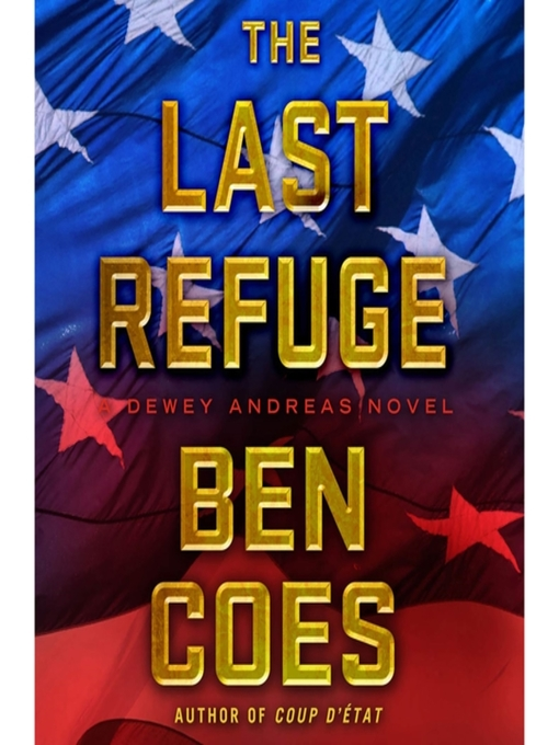 Title details for The Last Refuge by Ben Coes - Available