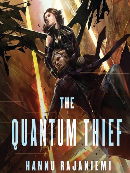 Title details for The Quantum Thief by Hannu Rajaniemi - Available