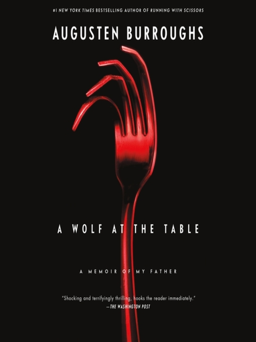 Title details for A Wolf at the Table by Augusten Burroughs - Available
