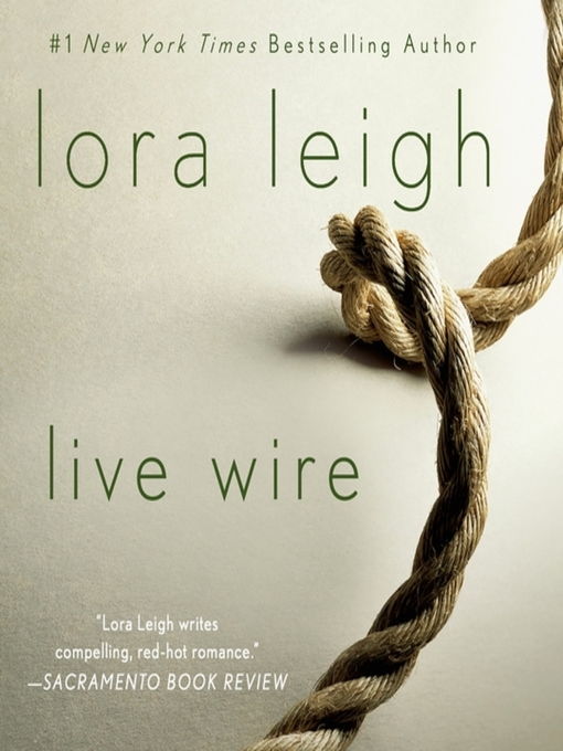 Title details for Live Wire by Lora Leigh - Available